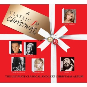 'A Classic FM Christmas' 2008 - The Ultimate Classical and Jazz Album
