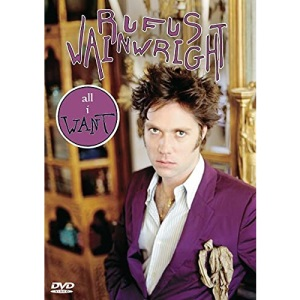 Rufus Wainwright - All I Want [DVD] [2005]