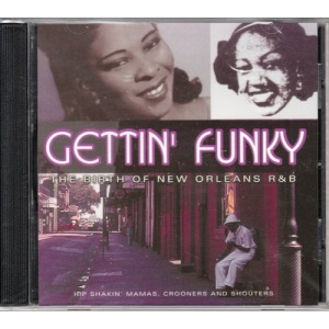 Gettin' Funky: The Birth of New Orleans R&B