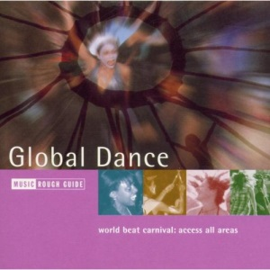 The Rough Guide to Global Dance - World Beat Carnival: Access All Areas