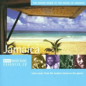 The Rough Guide to the Music of Jamaica: Roots Music From the Loudest Island on the Planet