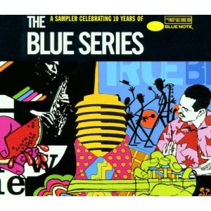 The Blue Series Sampler: Celebrating 10 Years Of Blue Note