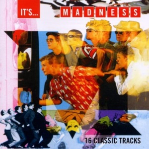 It's....Madness: 16 CLASSIC TRACKS