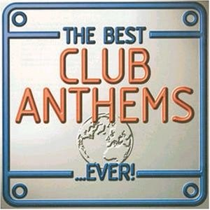 Best Club Anthems Ever