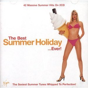 The Best Summer Holiday Album in the World...Ever