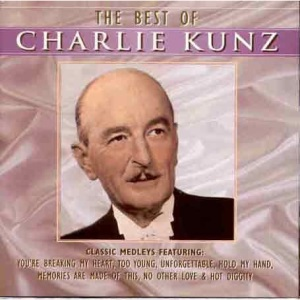 The Best of Charlie Kunz - His Classic Medleys