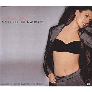 Man I Feel Like a Woman [CD 2]