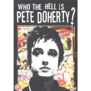 Who The Hell Is Pete Doherty? [DVD]