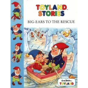 Toyland Stories - Big-Ears to the Rescue (Toy Town Stories)