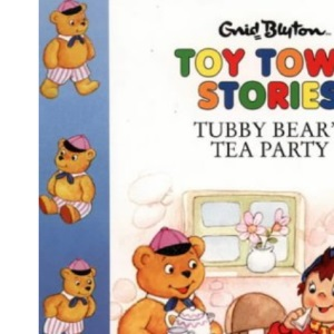 Toy Town Stories – Tubby Bear's Tea Party
