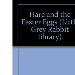 Hare and the Easter Eggs (Little Grey Rabbit Library)