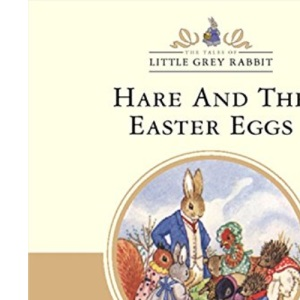 Little Grey Rabbit Classic Series - Hare and the Easter Eggs