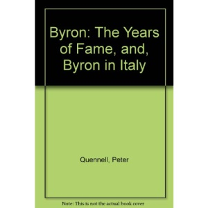 Byron: The Years of Fame, and, Byron in Italy