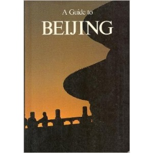 A Guide to Beijing