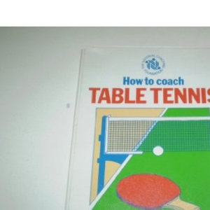 How to Coach Table Tennis