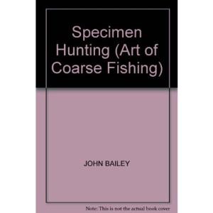 Specimen Hunting (Art of Coarse Fishing)