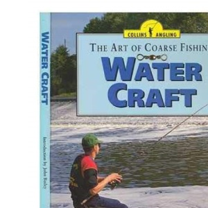 Water Craft: The Art of Coarse Fishing (Collins Angling)