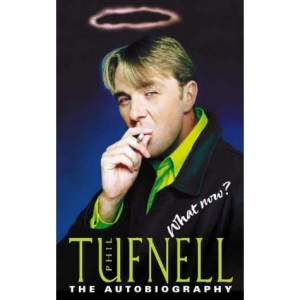 Phil Tufnell: The Autobiography: Get Me Out of Here!: What Now? - The Autobiography