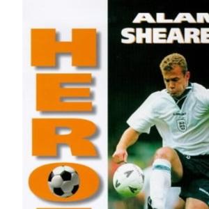 Heroes - Alan Shearer (Soccer Heroes)