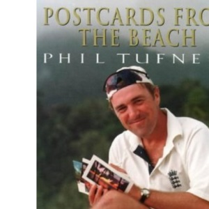 Postcards from the Beach: Phil Tufnell's alternative 1998 West Indies Tour diary