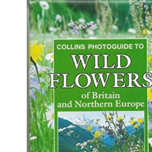 The Wild Flowers of Britain and Northern Europe (Collins Handguides)