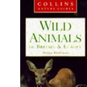 Wild Animals of Britain and Europe (Collins Nature Guide)
