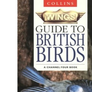 Wings Guide to British Birds (Collins)