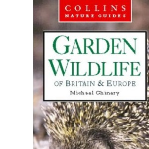 Collins Nature Guide - Garden Wildlife of Britain and Northern Europe