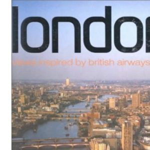 London 360°: Views Inspired by British Airways London Eye