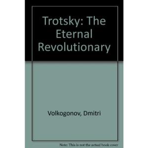 Trotsky: The Eternal Revolutionary