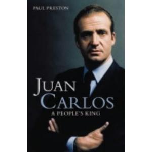 Juan Carlos: A People's King