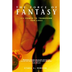 The Force of Fantasy: How We Make Our Lives