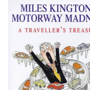 Miles Kington's Motorway Madness: A Traveller's Treasury
