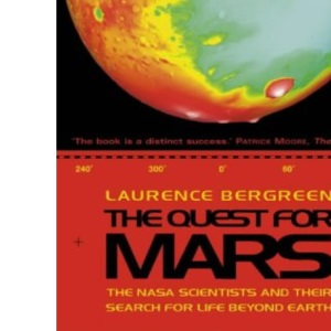 The Quest for Mars: NASA scientists and Their Search for Life Beyond Earth