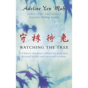 Watching the Tree: A Chinese Daughter Reflects on Happiness, Spiritual Beliefs and Universal Wisdom: To Catch a Hare - Reflections on Chinese Wisdom and Beliefs
