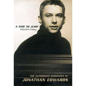 A Time to Jump: The authorised biography of Jonathan Edwards