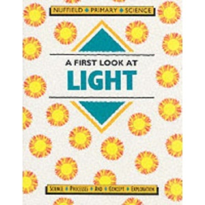 Nuffield Primary Science (30) – Pupil Books Ages 5–7: A First Look at Light: Key Stage 1