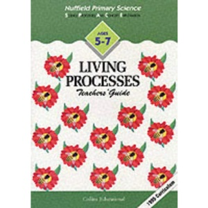Nuffield Primary Science (14) – Teacher's Guides Ages 5–7: Living Processes: Key Stage 1