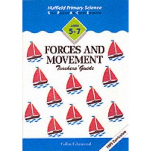 Nuffield Primary Science (12) – Teacher's Guides Ages 5–7: Forces and Movement: Key Stage 1