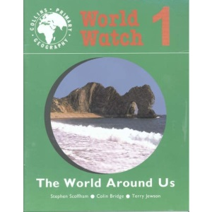 World Watch (1) - Pupil Book 1: The World Around Us: The World Around Us Bk. 1 (Collins primary geography)