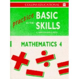 Practice in the Basic Skills (9) - Maths Book 4: Mathematics Bk. 4