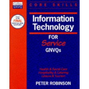 Information Technology (Core Skills for Service GNVQs)