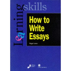 How to Write Essays (Learning skills series)