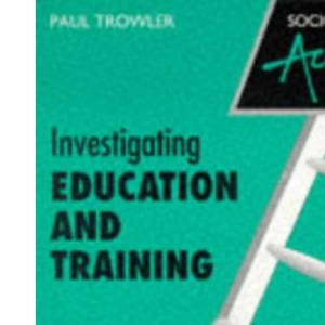 Sociology in Action – Investigating Education and Training