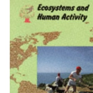 Landmark Geography – Ecosystems and Human Activity (Collins A Level Geography)