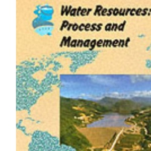 Landmark Geography - Water Resources: Process and Management (Collins A Level Geography)