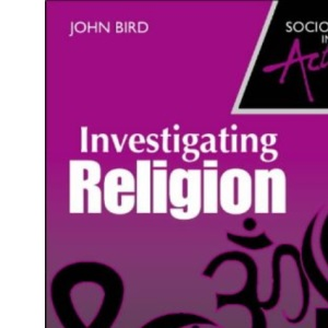 Sociology in Action - Investigating Religion