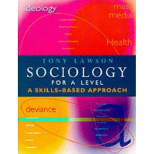 Sociology for 'A' Level: A Skills Based Approach