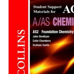 Collins Student Support Materials - AQA (A) Chemistry AS2: Foundation Physical and Inorganic Chemistry