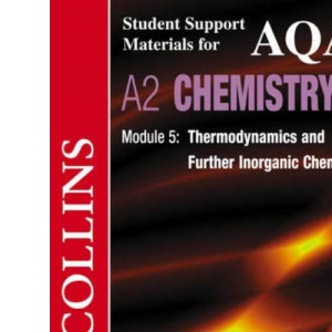 Collins Student Support Materials - AQA Chemistry: Thermodynamics and Further Inorganic Chemistry